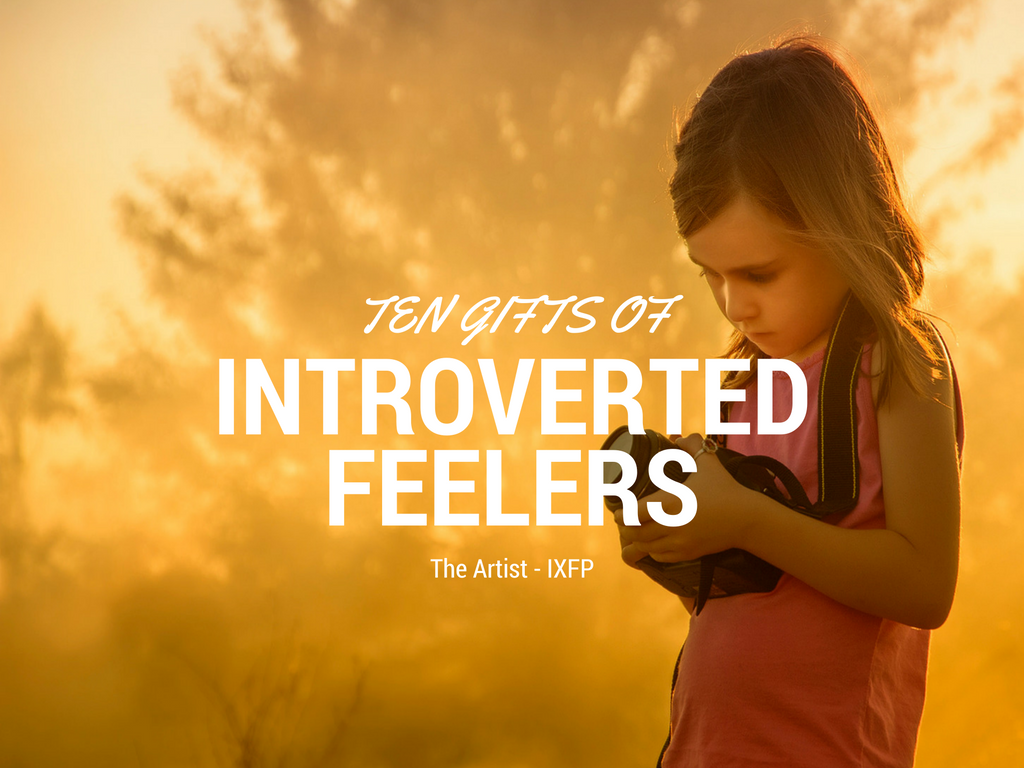 Ten Gifts Of Introverted Feelers