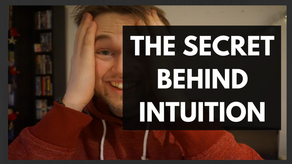 The Secret Behind Intuition