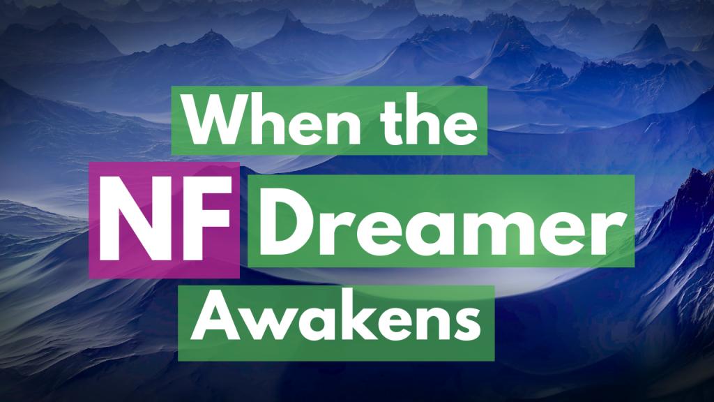 Dreamer, NF, Idealist, Idealism, Dreams, Dream, Sensitive, Misfit, Weird,