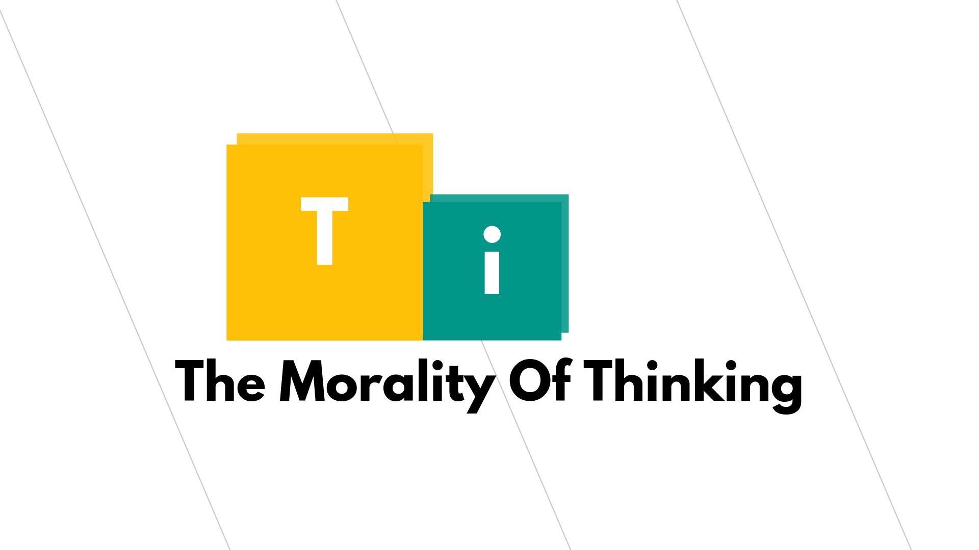 Thinking morality,