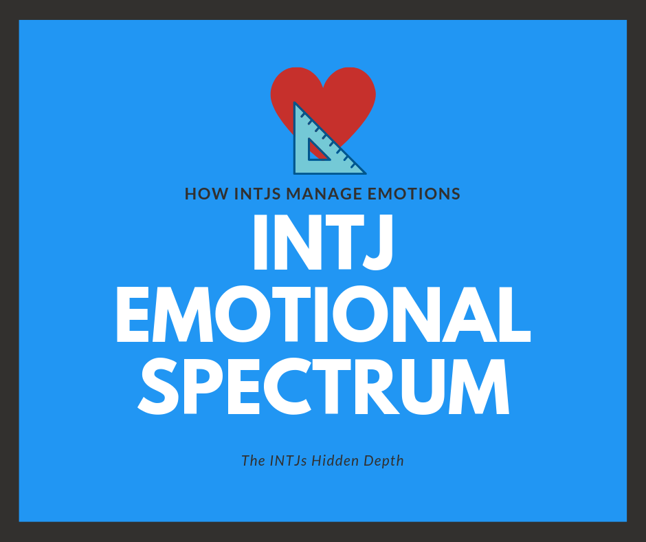 The emotional life of an INTJ