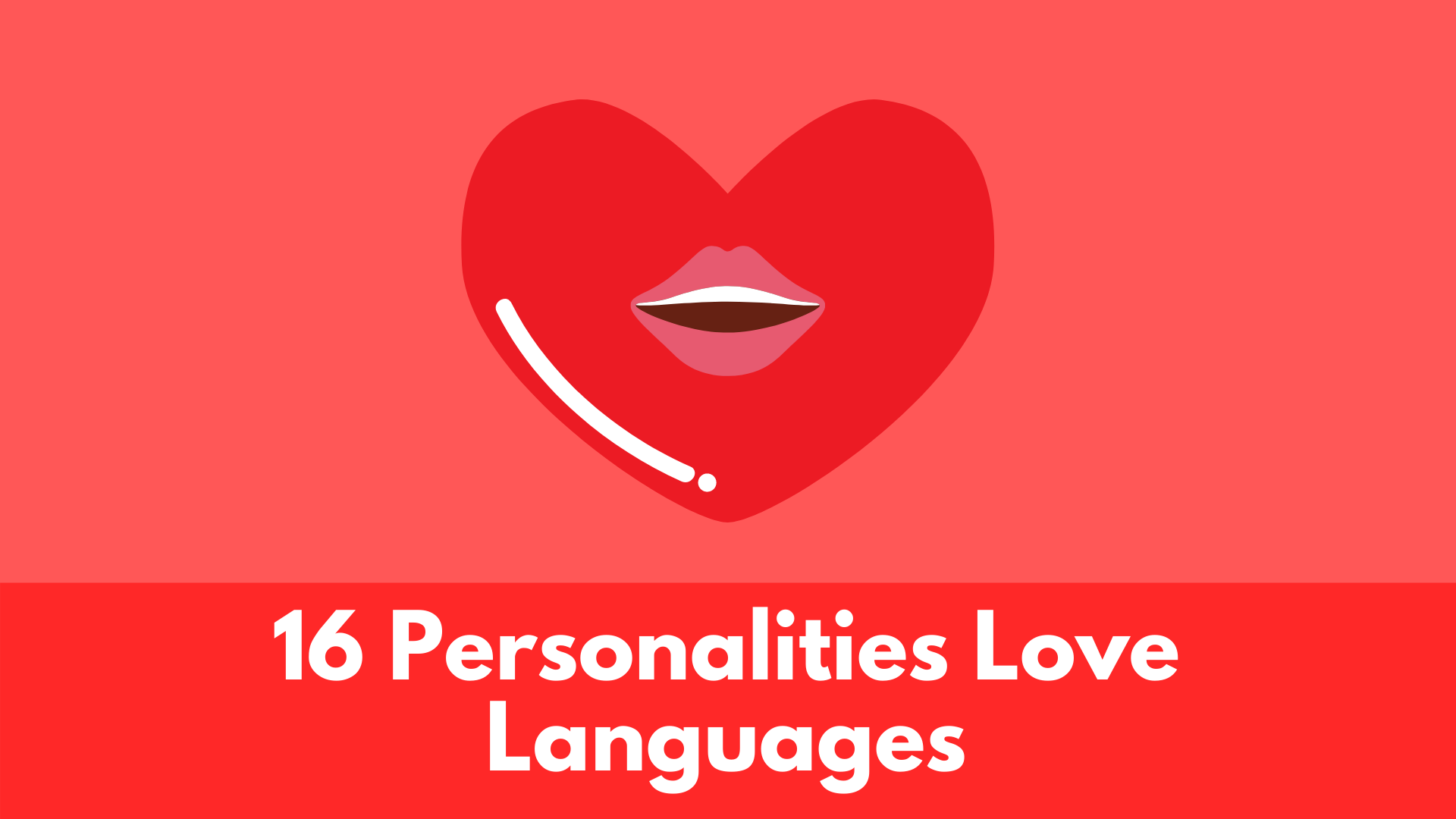 The 16 Personalities Love Languages