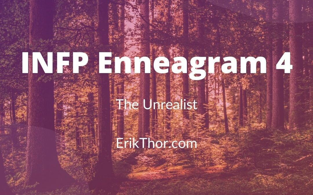 """INFP Enneagram 4 """"The Unrealist"""" Explained"""