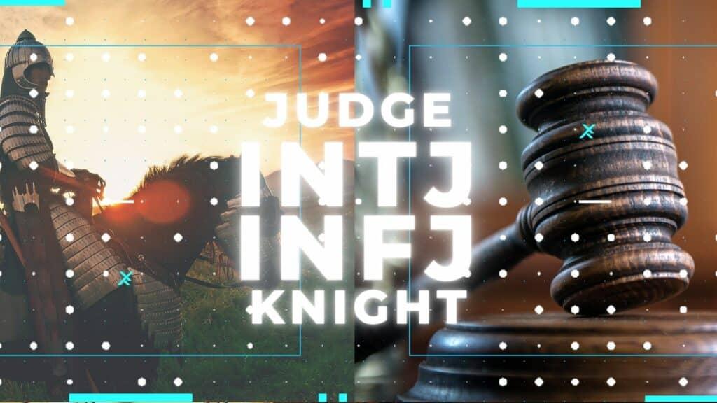 INTJ Justice, INFJ Honour, INFJ Knight, INTJ Judge