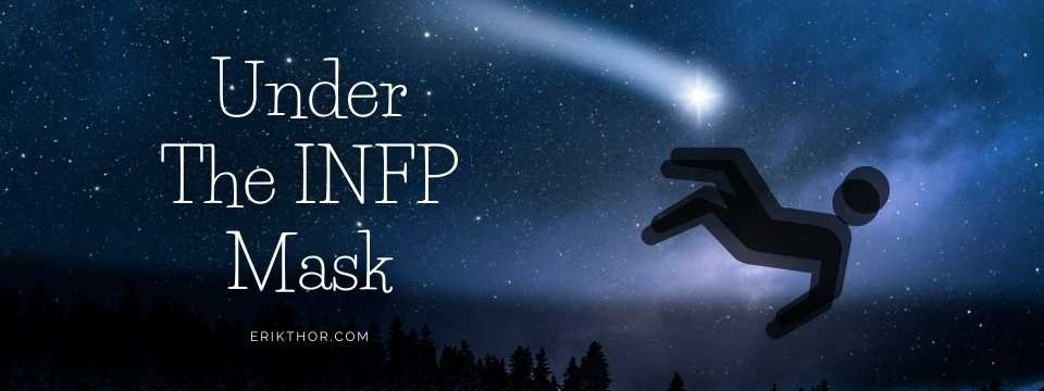 INFP Mask, INFP Persona, Under the skin of the INFP, INFP Intimacy, INFP In Depth