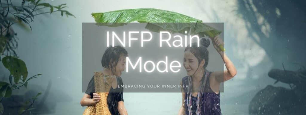 INFP Rain Mode, INFP Rainy Days, INFP rain, infp rainy