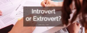introvert or extrovert personality test, are you an introvert or extrovert, introvert vs extrovert, extrovert vs introvert, mbti introvert extrovert