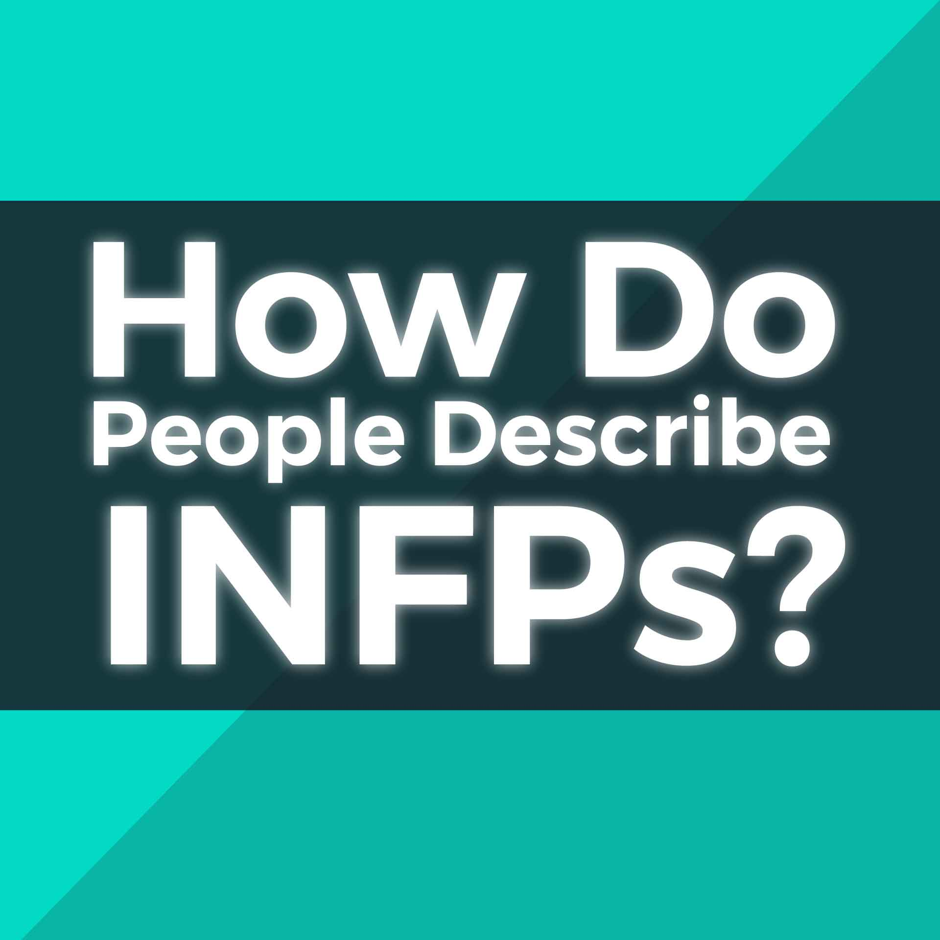 INFP SURVEY I What does an INFP look like?