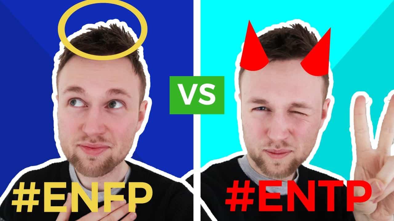 ENTP vs ENFP I ENFP vs ENTP Explained