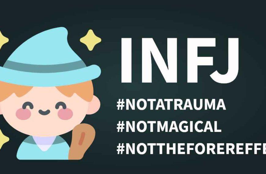 INFJ - The Most Misunderstood Type